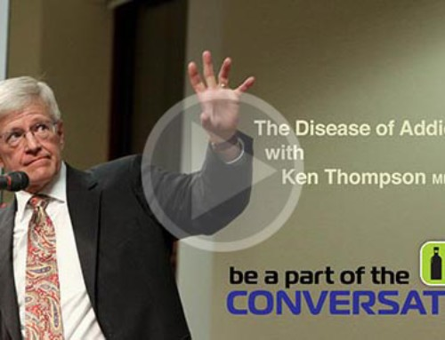 "Ken Thompson, MD, FASAM: ""The Disease of Addiction"""