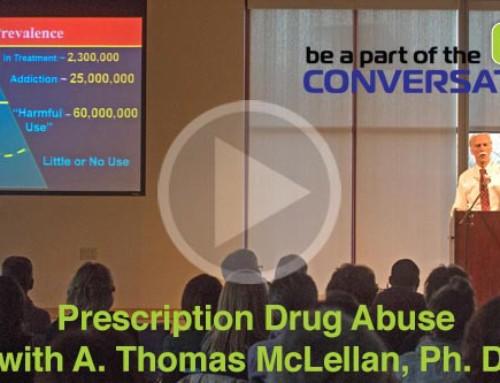 Prescription Drug Abuse with A. Thomas McLellan, Ph.D.