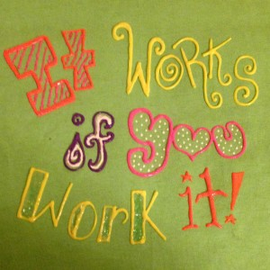ItWorksIfYouWorkIt