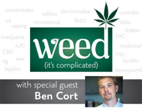 """Weed (it's complicated)"" with Ben Cort"