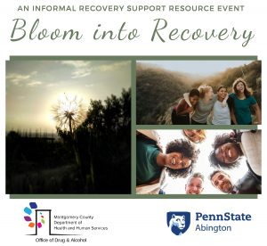 Bloom Into Recovery @ Penn State Abington | Abington | Pennsylvania | United States