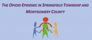Opioid Epidemic in Springfield Township & Montgomery County @ Springfield Township Building | Wyndmoor | Pennsylvania | United States