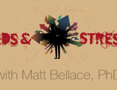 """Kids & Stress"" with Matt Bellace, PhD"